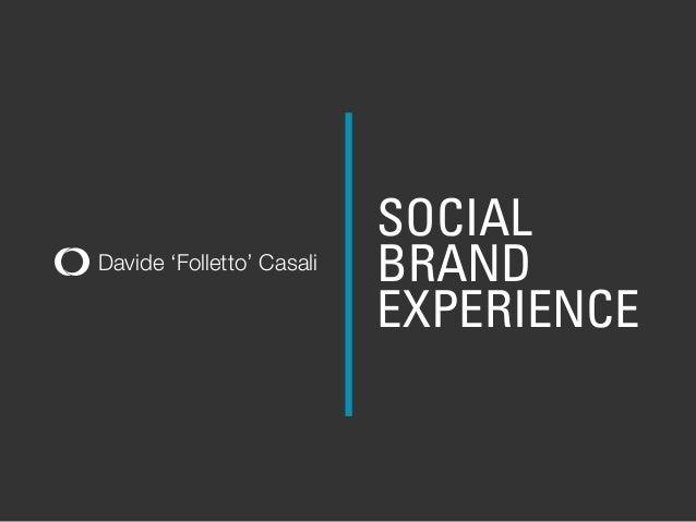 Davide 'Folletto' CasaliSOCIALBRANDEXPERIENCE
