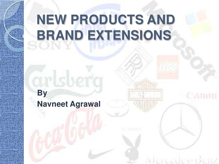 NEW PRODUCTS AND         BRAND EXTENSIONS<br />By<br />NavneetAgrawal<br />