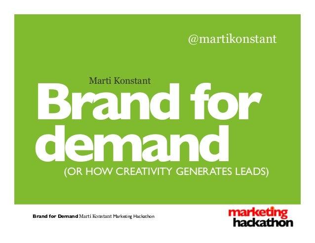Brand for Demand - Creative Lead Generation