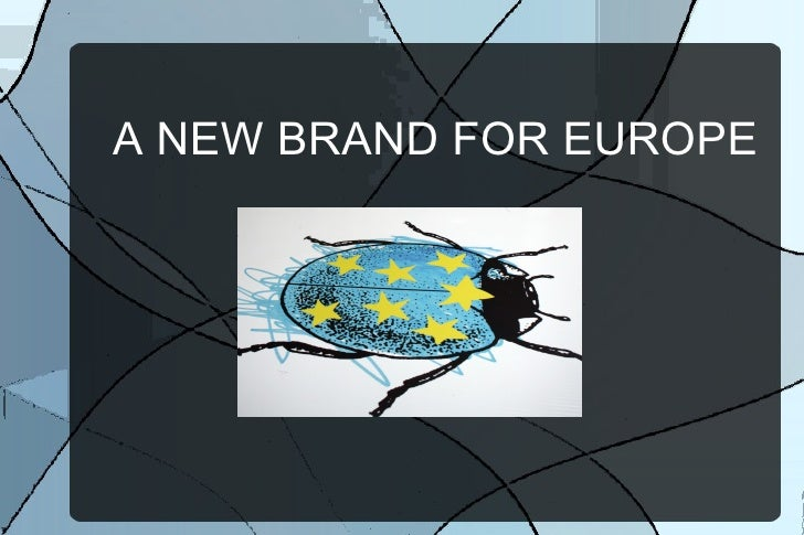<ul>A NEW BRAND FOR EUROPE </ul>