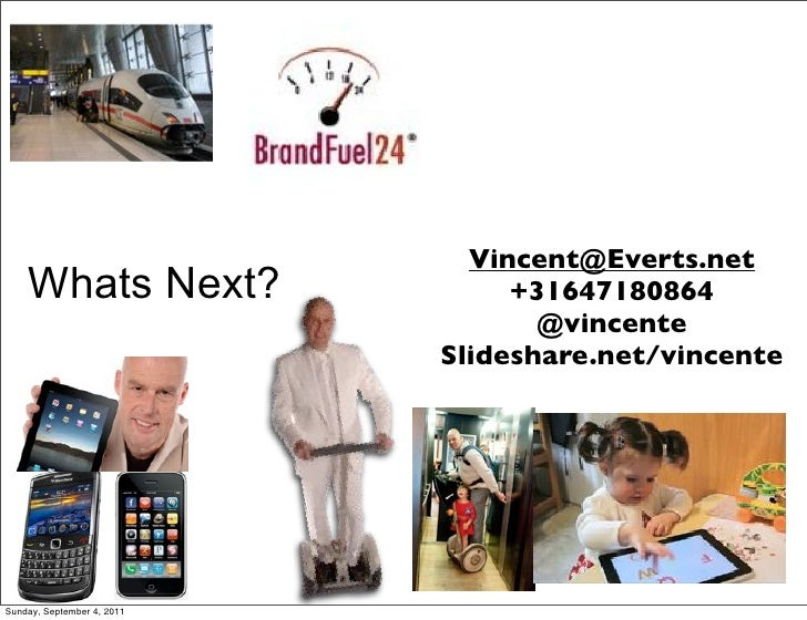 Vincent@Everts.net    Whats Next?                  +31647180864                                   @vincente               ...