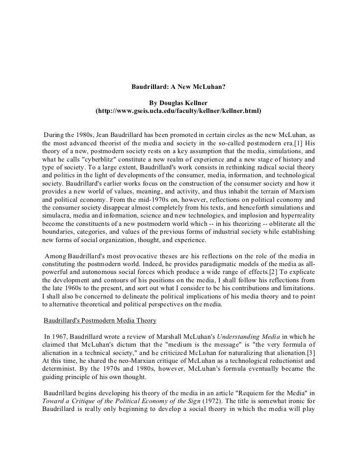Baudrillard: A New McLuhan?                                     By Douglas Kellner                   (http://www.gseis.ucl...