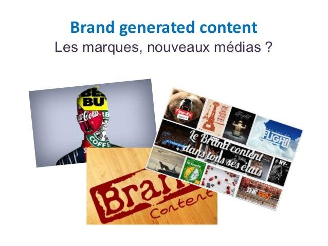 Brand generated contentLes marques, nouveaux médias ?