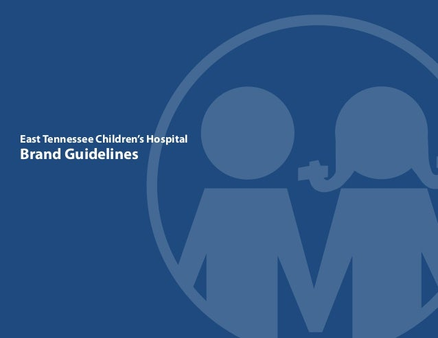 1 East Tennessee Children's Hospital Brand Guidelines