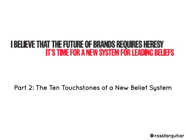 Part 2: The Ten Touchstones of a New Belief System                                           @rossfarquhar
