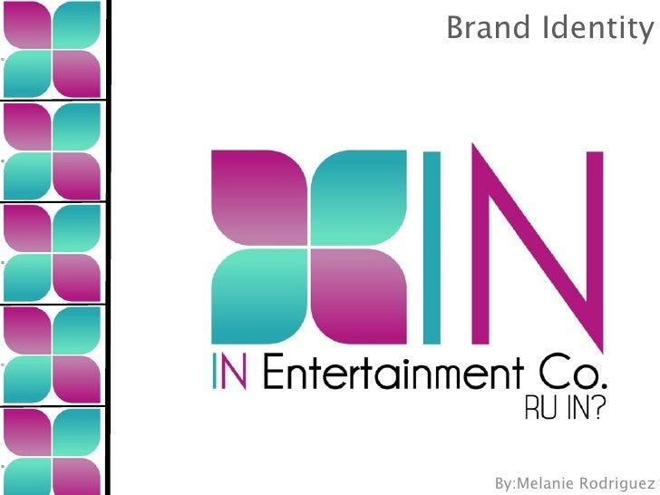 Brand Identity   By:Melanie Rodriguez