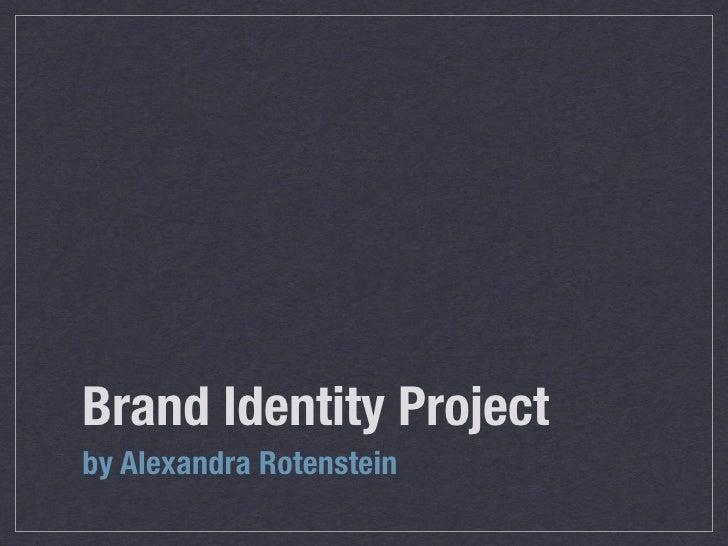 Brand Identity Projectby Alexandra Rotenstein