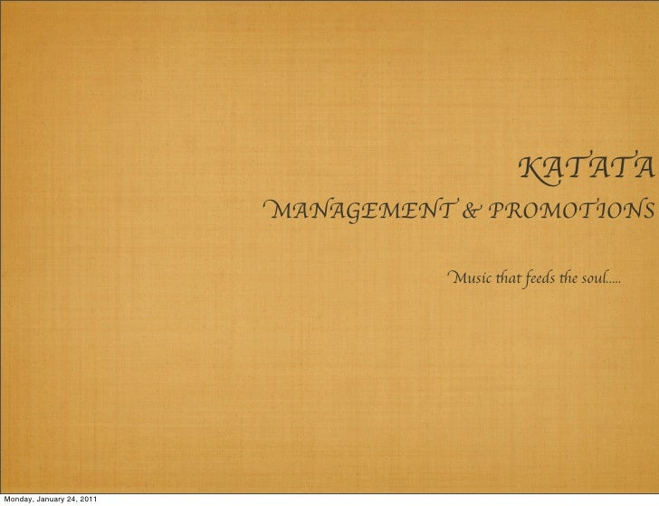 KATATA                           MANAGEMENT & PROMOTIONS                                     Music that feeds the soul.......