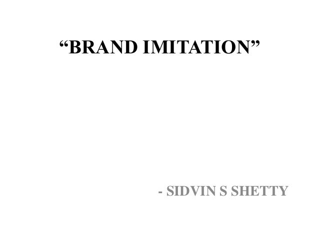 """BRAND IMITATION""        - SIDVIN S SHETTY"
