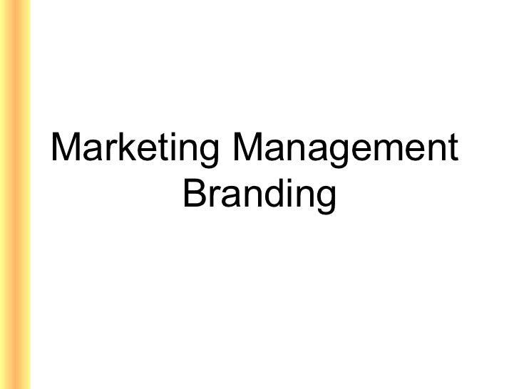 Marketing Management       Branding