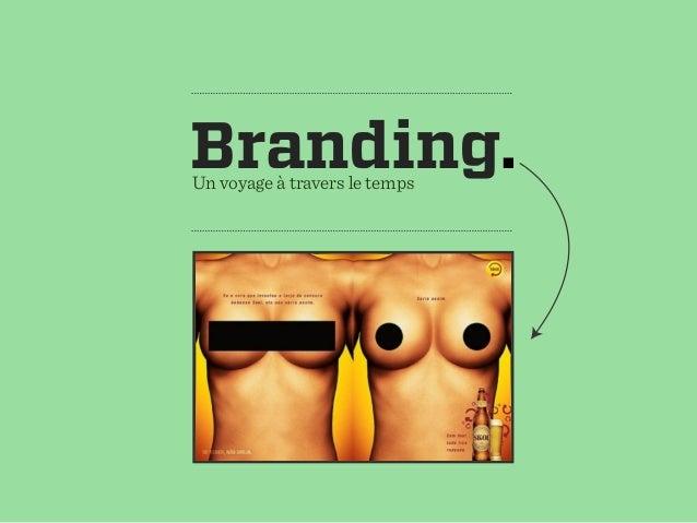 Branding.Un voyage à travers le temps