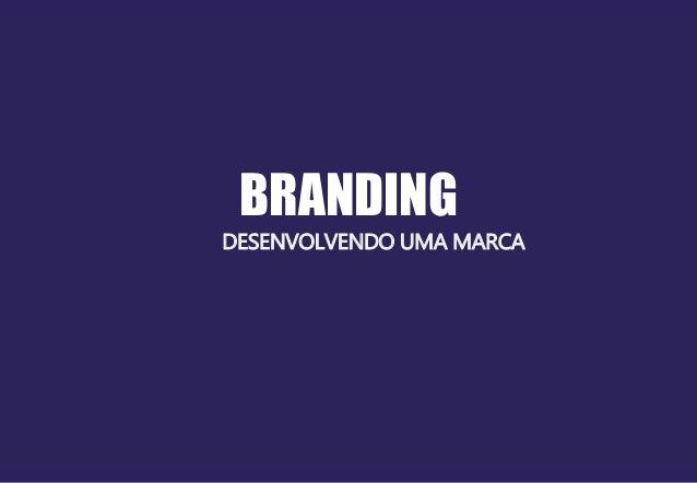 BRANDING  DESENVOLVENDO UMA MARCA