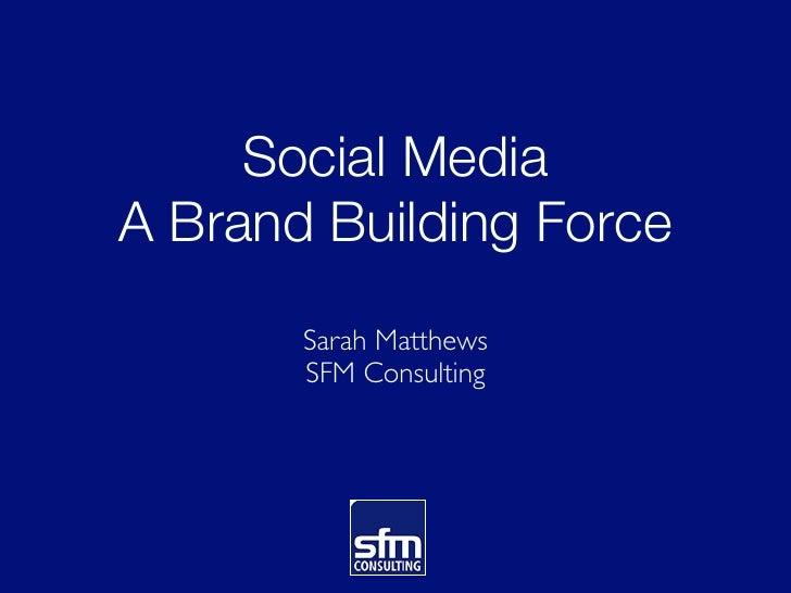 Social Media - a brand building force