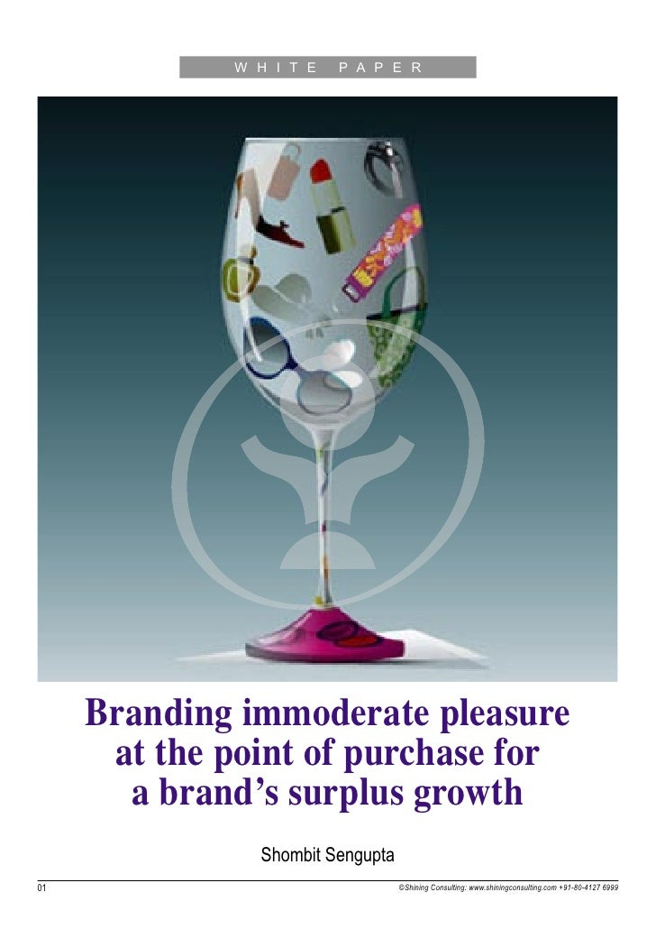 W H I T E   P A P E R     Branding immoderate pleasure      at the point of purchase for       a brand's surplus growth   ...