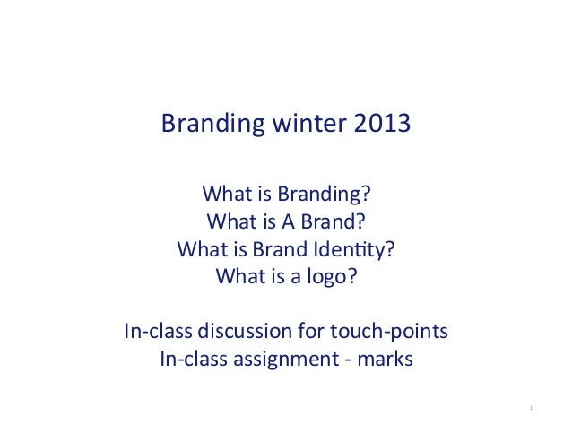Branding winter 2013 1 What is Branding? What is A Brand? What is Brand Iden6ty? What is ...