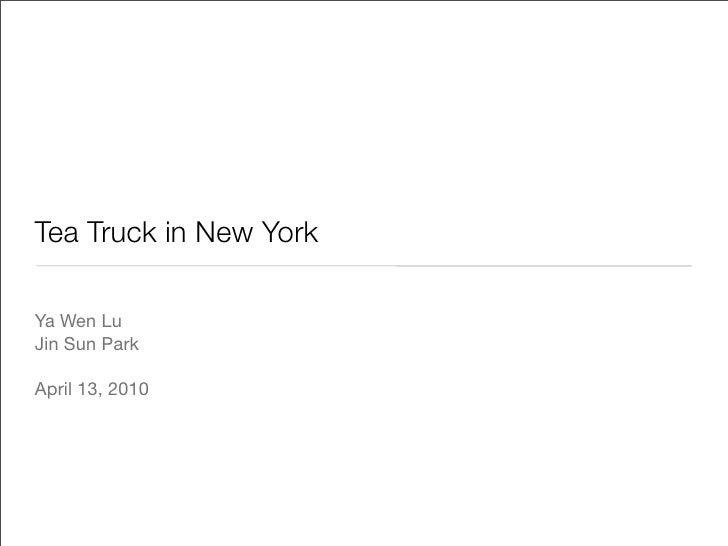 Tea Truck in New York  Ya Wen Lu Jin Sun Park  April 13, 2010