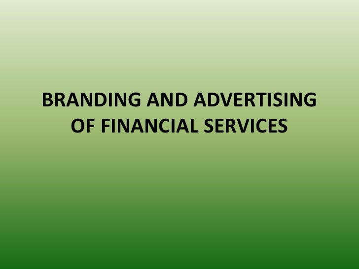 Branding and advertising of financial services
