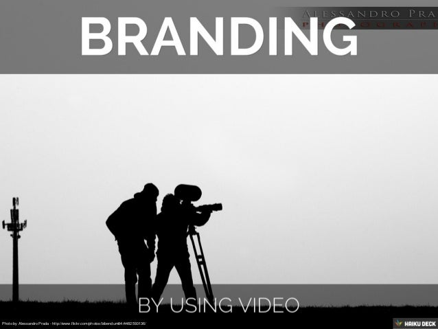 Branding and Marketing Using Video
