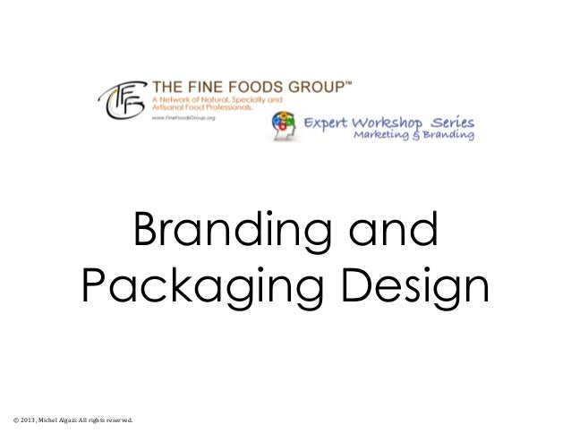 Branding andPackaging Design© 2013, Michel Algazi. All rights reserved.