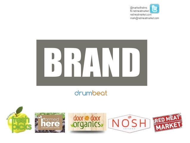 Branding and the Good Food System Mark Wilhelms