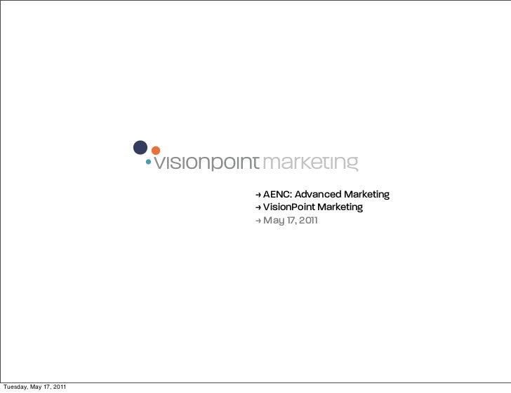 > AENC: Advanced Marketing                        > VisionPoint Marketing                        > May 17, 2011Tuesday, Ma...