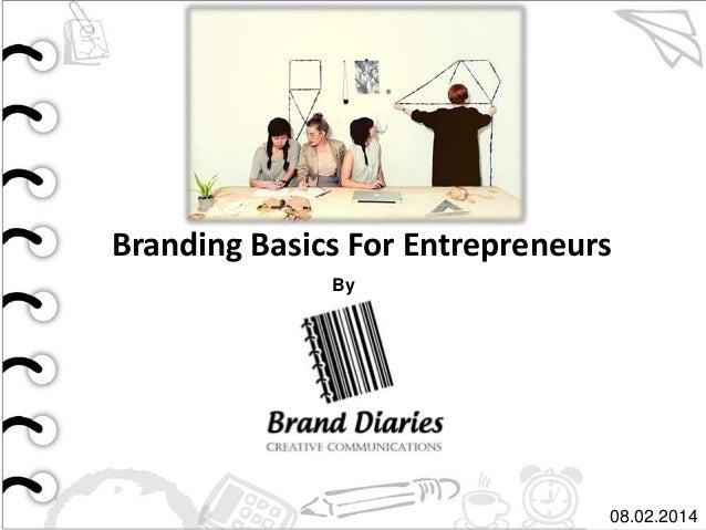 Branding Basics For Entrepreneurs By  08.02.2014
