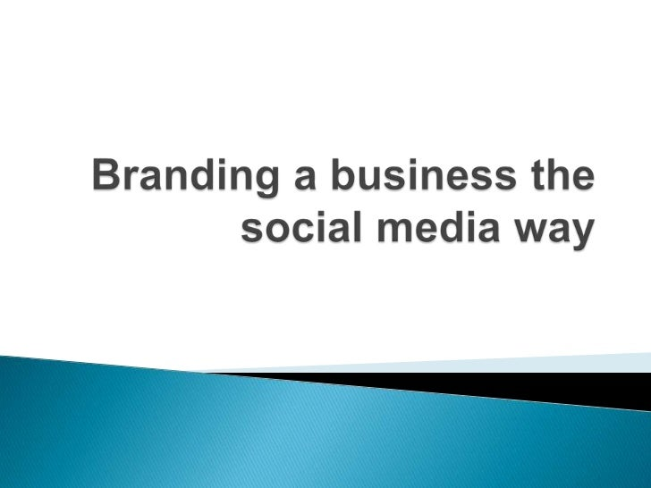 Branding a business the social media way<br />