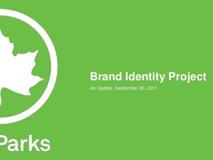 Brand Identity ProjectAn Update: September 26, 2011