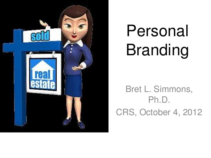 Personal  Branding Bret L. Simmons,       Ph.D.CRS, October 4, 2012