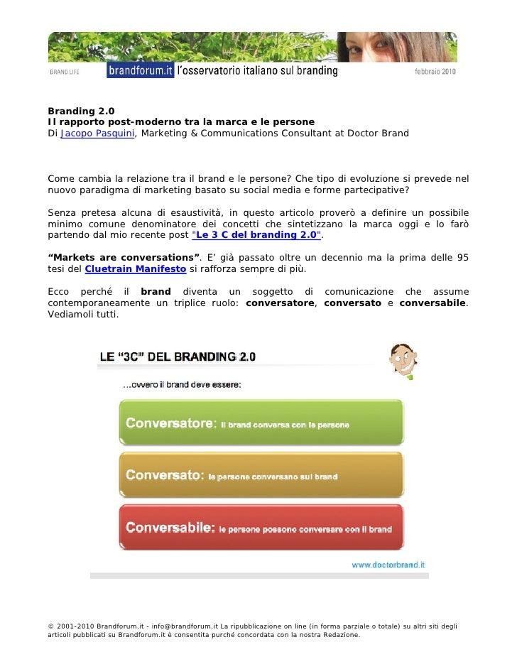 Branding 2.0 Il rapporto post-moderno tra la marca e le persone Di Jacopo Pasquini, Marketing & Communications Consultant ...