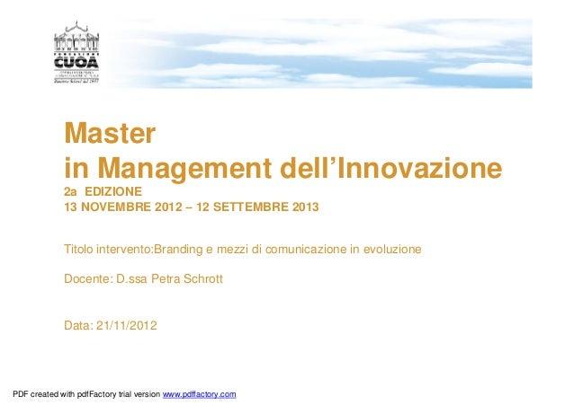 Master             in Management dell'Innovazione             2a EDIZIONE             13 NOVEMBRE 2012 – 12 SETTEMBRE 2013...