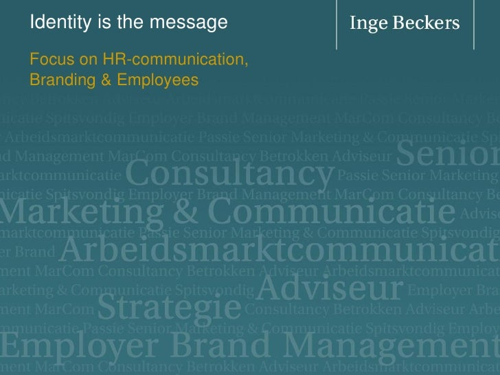 Identity is the message Focus on HR-communication, Branding & Employees