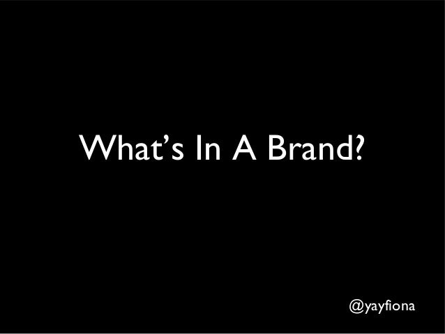What's In A Brand?@yayfiona