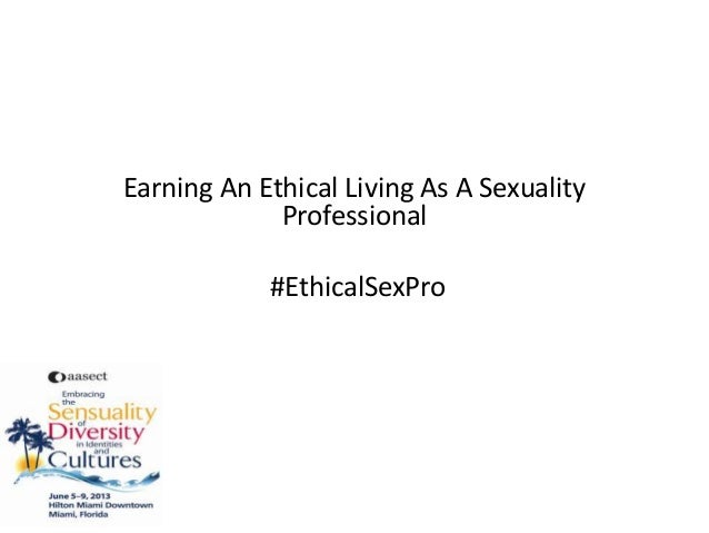 Earning An Ethical Living As A SexualityProfessional#EthicalSexPro