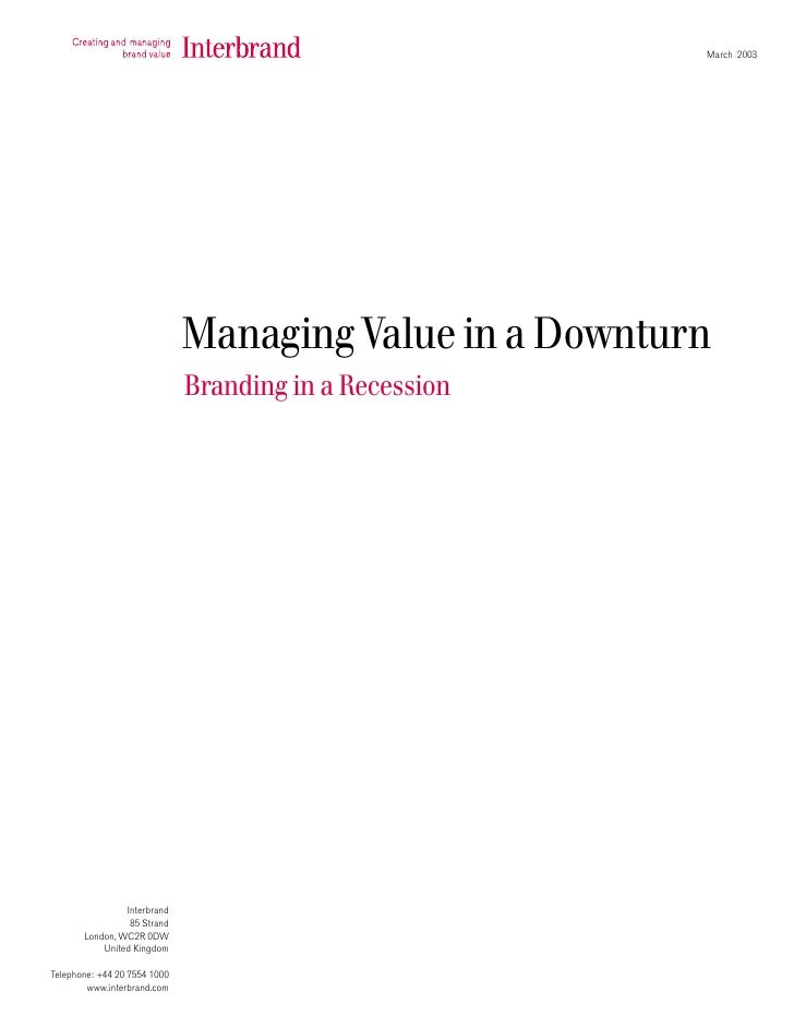 March 2003                              Managing Value in a Downturn                              Branding in a Recession ...