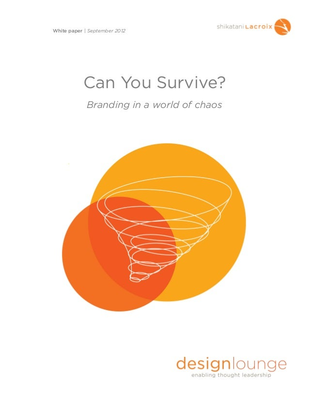 Can You Survive?Branding in a world of chaosWhite paper | September 2012