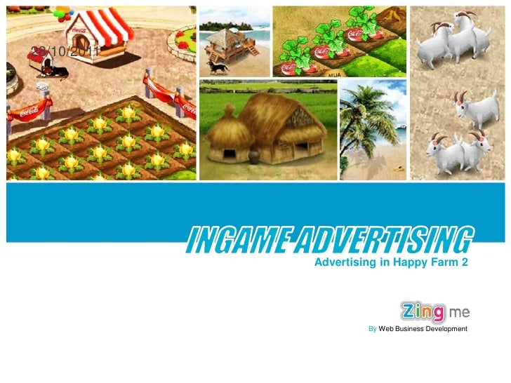 Advertising in Happy Farm 2<br />By Web Business Development<br />28/10/2011<br />