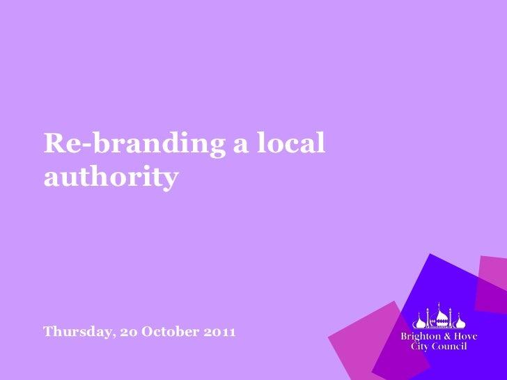 Re-branding a localauthorityThursday, 2o October 2011