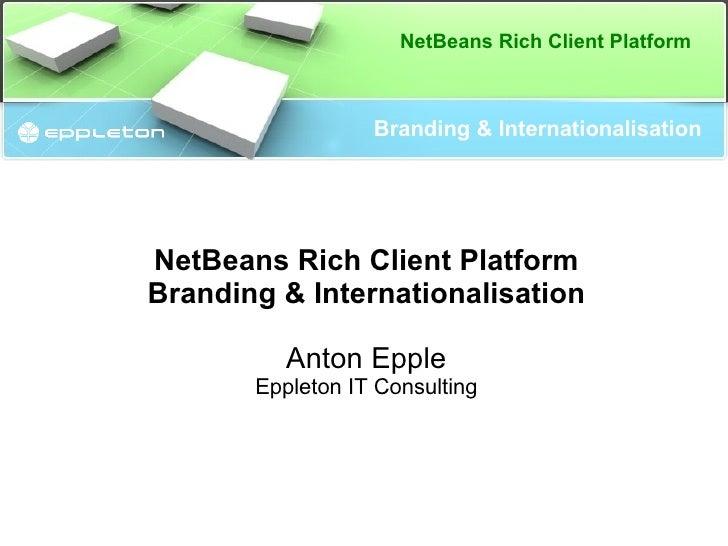 NetBeans Rich Client Platform                      Branding & Internationalisation     NetBeans Rich Client Platform Brand...