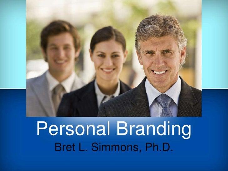 Personal Branding  Bret L. Simmons, Ph.D.