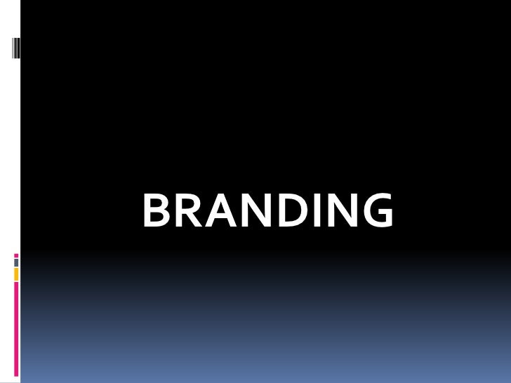 Branding packaging and labeling