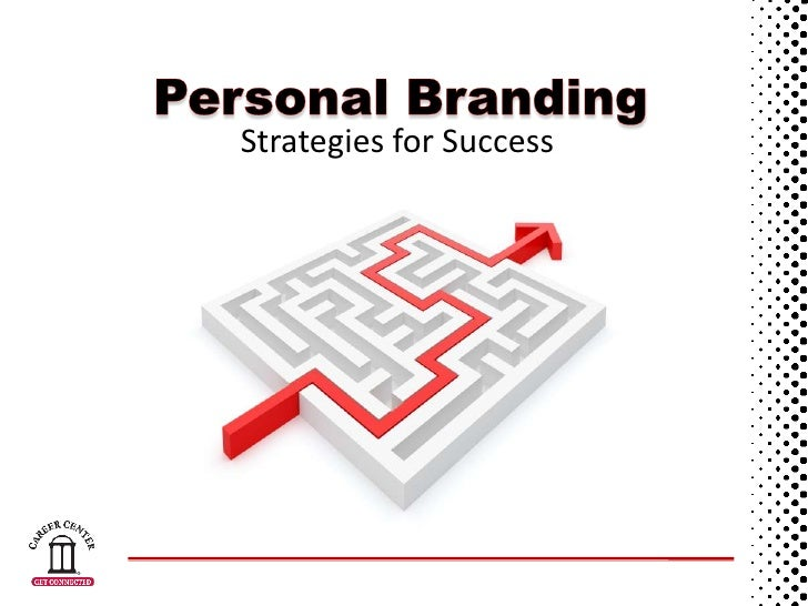 Personal Branding<br />Strategies for Success<br />