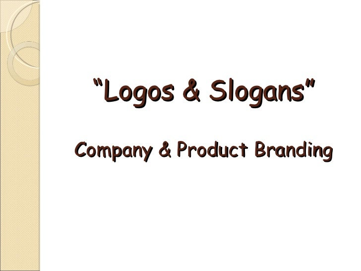 """ Logos & Slogans"" Company & Product Branding"