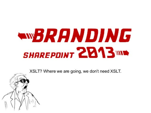 XSLT? Where we are going, we don't need XSLT.