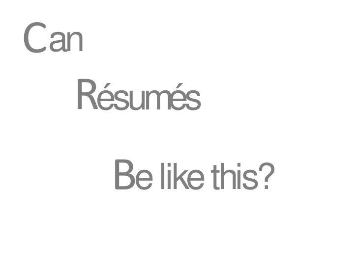 Can   Résumés     Be like this?