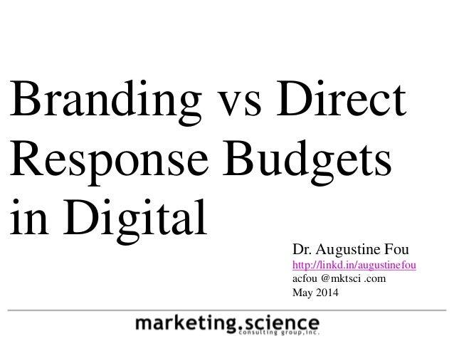 Branding vs Direct Response Budgets in Digital Augustine Fou 2014