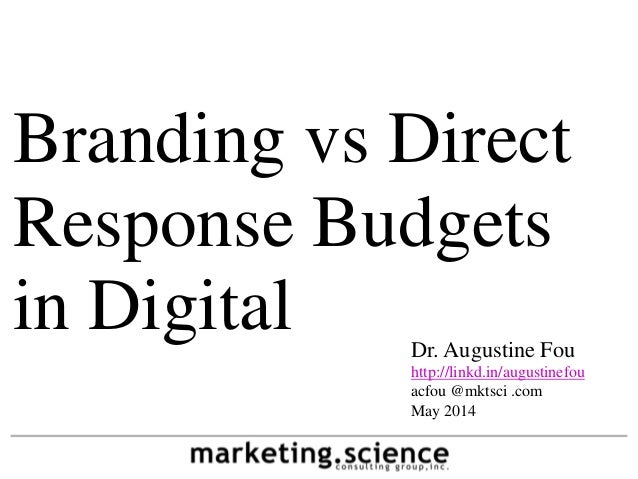 Branding vs Direct Response Budgets in Digital Augustine Fou 2014