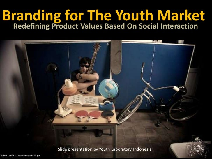 Branding WithSocial Interaction<br />Branding for The Youth Market<br />Redefining Product Values Based On Social Interact...
