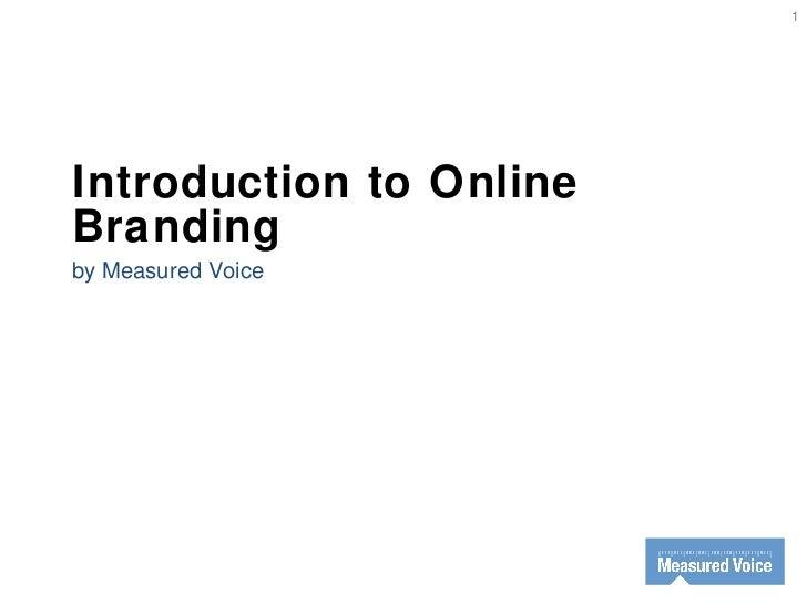 Introduction to Online Branding <ul><li>by Measured Voice </li></ul>