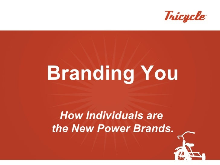 Branding You How Individuals are  the New Power Brands.